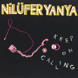 Keep On Calling (Nilufer Yanya)