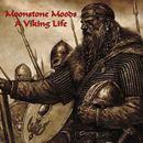 Moonstone Moods - A Viking Life