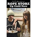 Rope Store - Up Until Now