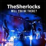 The Sherlocks - Will You Be There?