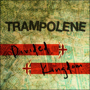 TRAMPOLENE - Divided Kingdom
