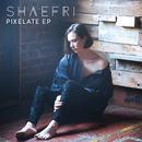 Shaefri - Pixelate