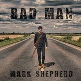 Bad Man (for full album go to www.markshepherdmusic.co.uk) (Mark Shepherd)
