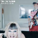 Tokyo Taboo - N.A.R.C.I.S.M. (Radio Edit)