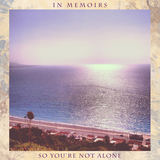 In Memoirs - So You're Not Alone