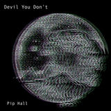 Pip Hall - Devil You Don't