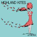 Highland Kites - Let Me Run