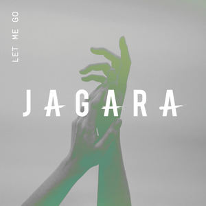 JAGARA - Let Me Go - Radio Edit