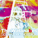 The Watanabes - Spoiled and Nostalgic