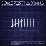 Some Velvet Morning - Someday, Someplace