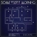 Some Velvet Morning - Escape