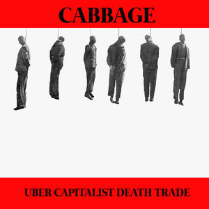 Cabbage - Uber Capitalist Death Trade