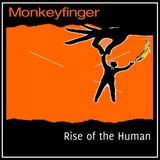 Monkeyfinger - Rise of the Human