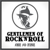 She so Fine (Gentlemen of rock and roll)