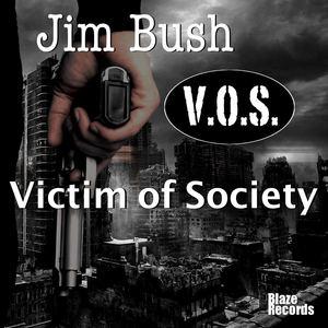 Jim Bush - Victim of Society(V.O.S.)