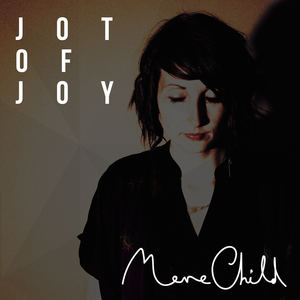 Mere Child - Jot of Joy