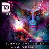 DarkMatta - Flawed System EP