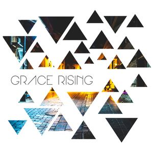 Grace Rising - Adopted By The King