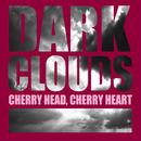 Cherry Head, Cherry Heart - Dark Clouds