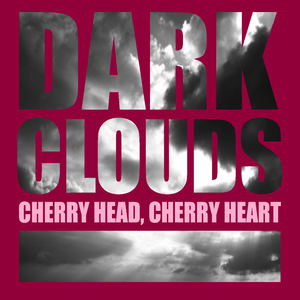 Cherry Head, Cherry Heart - Dark Clouds (Thunder Version)