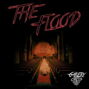 Gallery Circus - The Flood