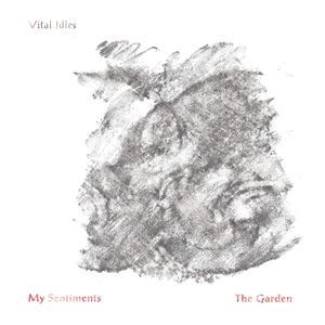 Vital Idles - My Sentiments