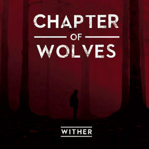 Chapter Of Wolves - Wither