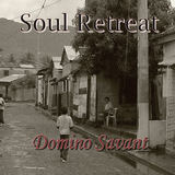 Domino Savant - Soul Retreat