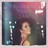 Rachel Alice Johnson - 2AM