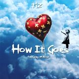 TiZ - How It Goes (feat. M Rose)