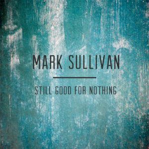 Mark Sullivan - Warm Your Bones