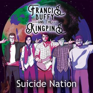 Francis Duffy and The Kingpins - Suicide Nation