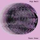 Pip Hall - Turn Over