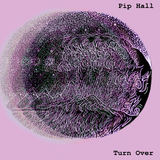 Turn Over (Pip Hall)