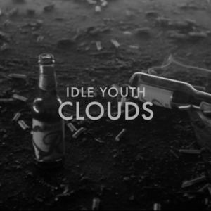 Idle Youth  - Clouds