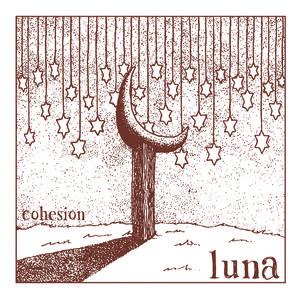 COHESION - Luna