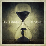 S J Denney - Then Again