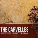 The Carvelles - El Receedo/Valley of Shame