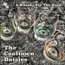 The Coaltown Daisies - A Whisky For The Road
