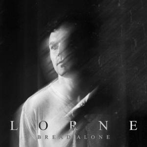 Lorne - Bread Alone