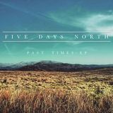 Five Days North - Past Times - EP