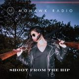 Shoot From The Hip (Mohawk Radio )