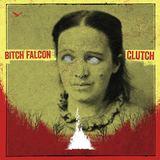 Bitch Falcon - Clutch