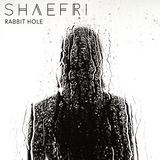 Shaefri - Rabbit Hole