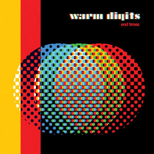 Warm Digits - End Times (ft. Field Music