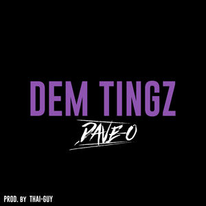 Dave-O - Dave-O - Dem Tingz (Get Out Da Way)