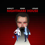 Scarlett/Disher/Lenover - Nightmare House: We Have to Fight Back!
