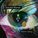 Mother Cyborg - 3souled Women