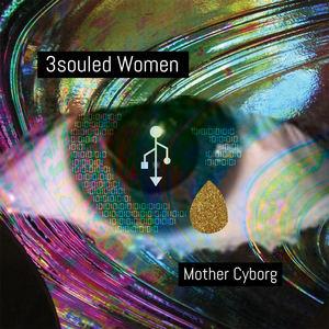 Mother Cyborg - 3souled Women – Instrumental