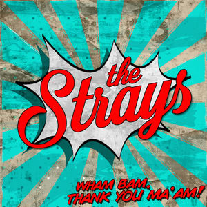 The Strays - Alright